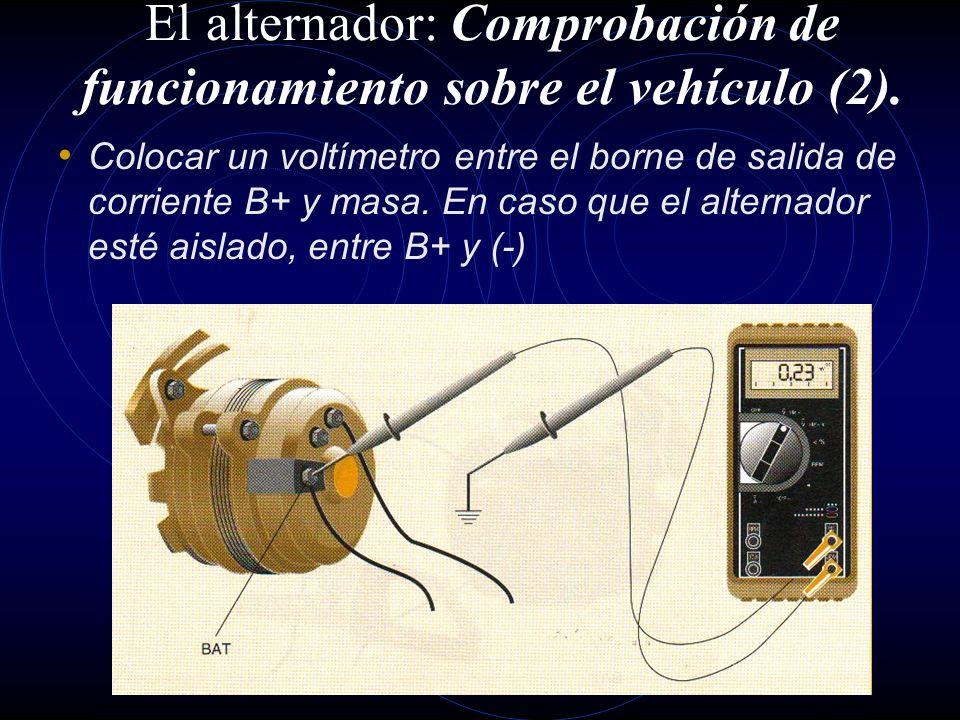 El alternador: Comprobación de funcionamiento sobre el vehículo (2).
