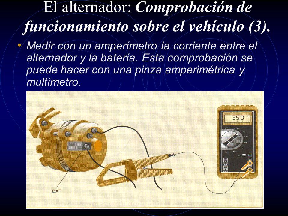 El alternador: Comprobación de funcionamiento sobre el vehículo (3).