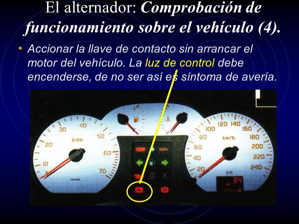 El alternador: Comprobación de funcionamiento sobre el vehículo (4).