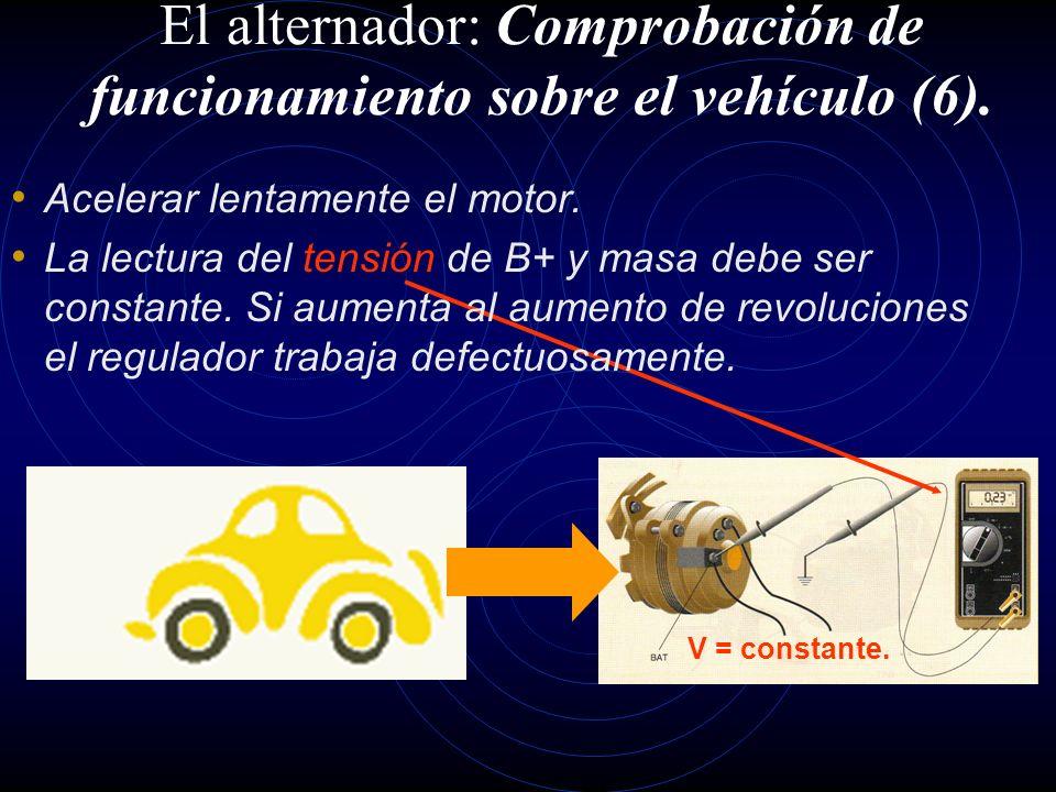 El alternador: Comprobación de funcionamiento sobre el vehículo (6).