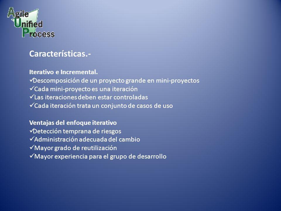 Características.- Iterativo e Incremental.