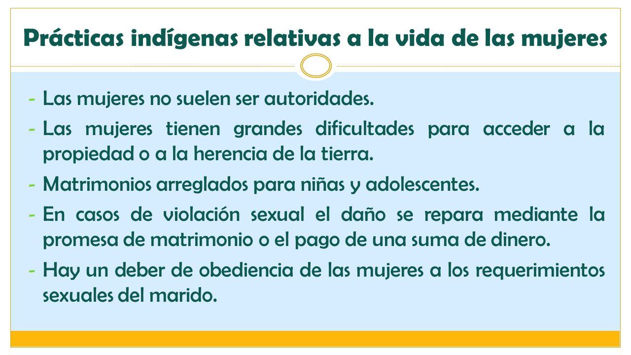 Prácticas indígenas relativas a la vida de las mujeres