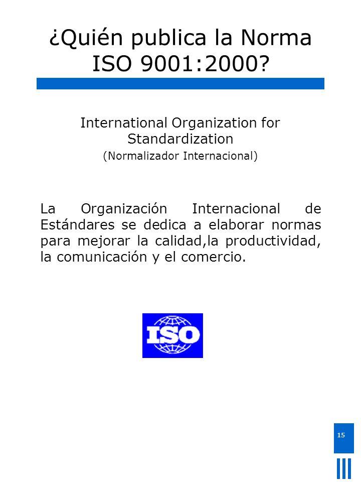 ¿Quién publica la Norma ISO 9001:2000