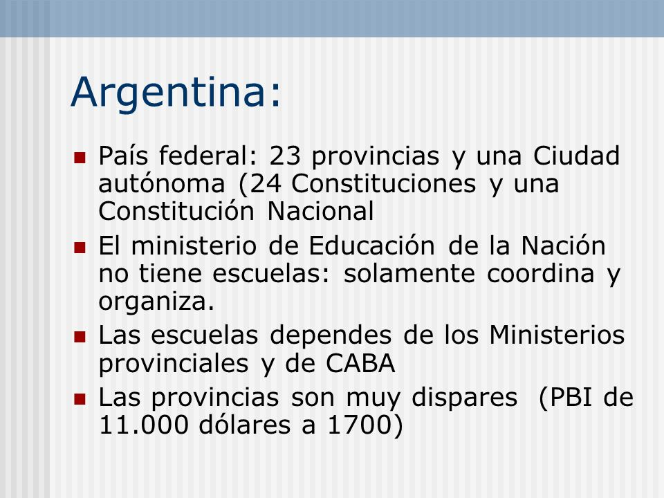 Argentina: País federal: 23 provincias y una Ciudad autónoma (24 Constituciones y una Constitución Nacional.