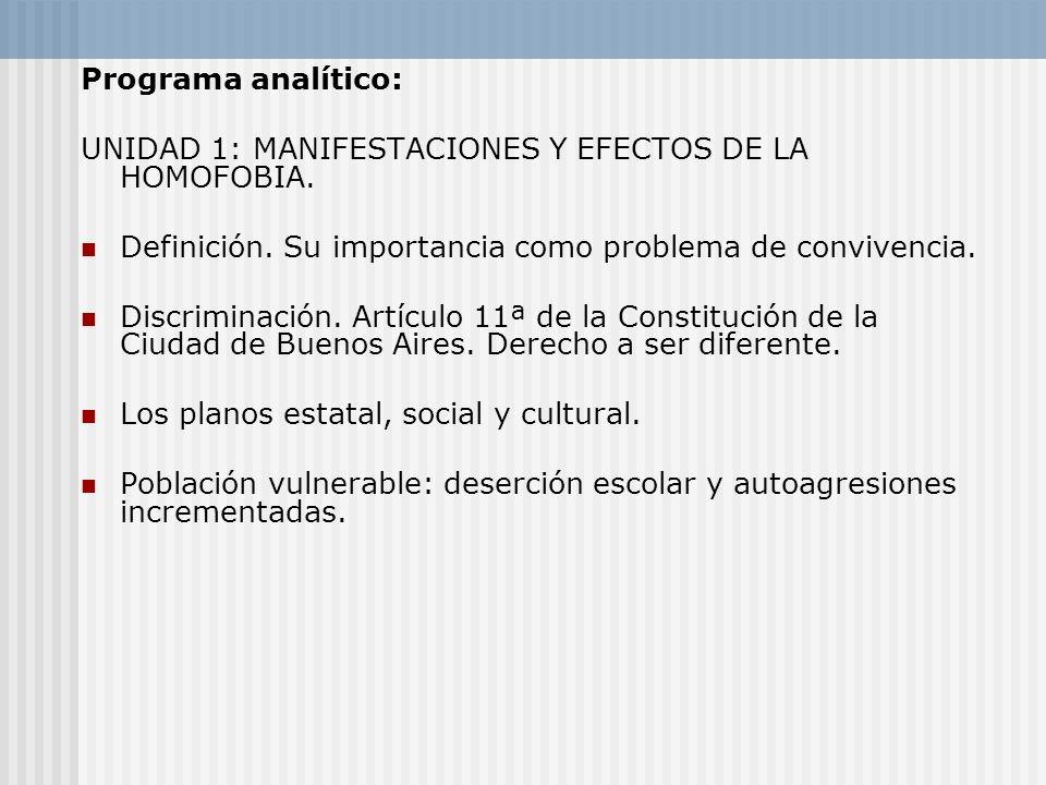 Programa analítico: UNIDAD 1: MANIFESTACIONES Y EFECTOS DE LA HOMOFOBIA. Definición. Su importancia como problema de convivencia.