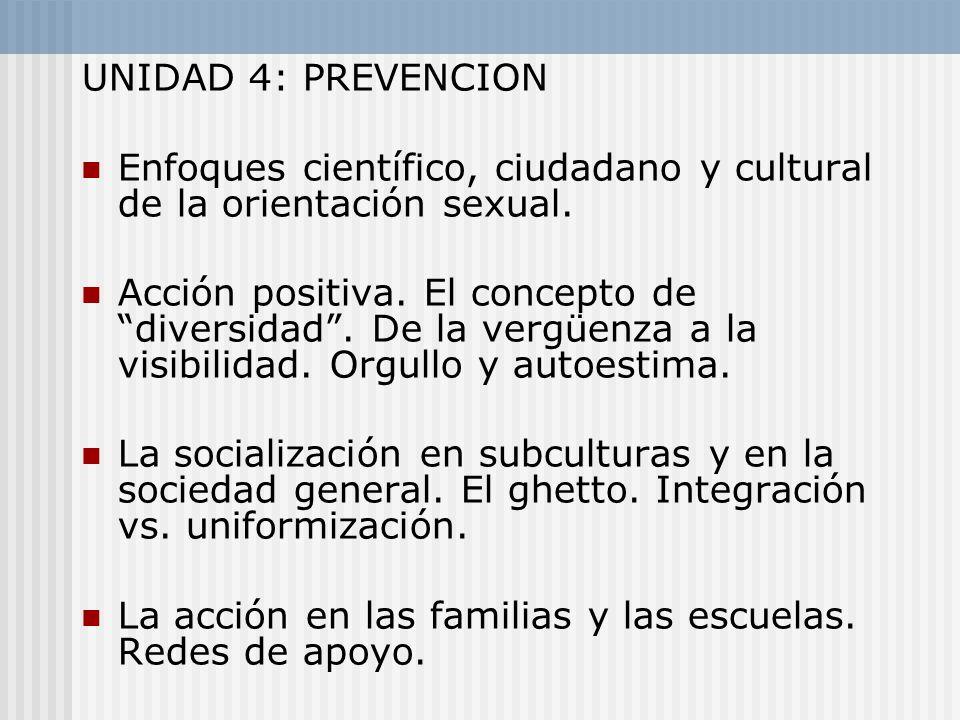 UNIDAD 4: PREVENCION Enfoques científico, ciudadano y cultural de la orientación sexual.