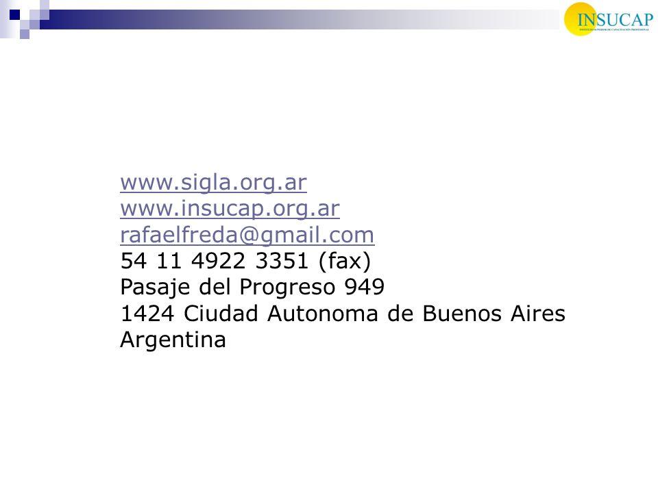 www.sigla.org.ar www.insucap.org.ar. rafaelfreda@gmail.com. 54 11 4922 3351 (fax) Pasaje del Progreso 949.