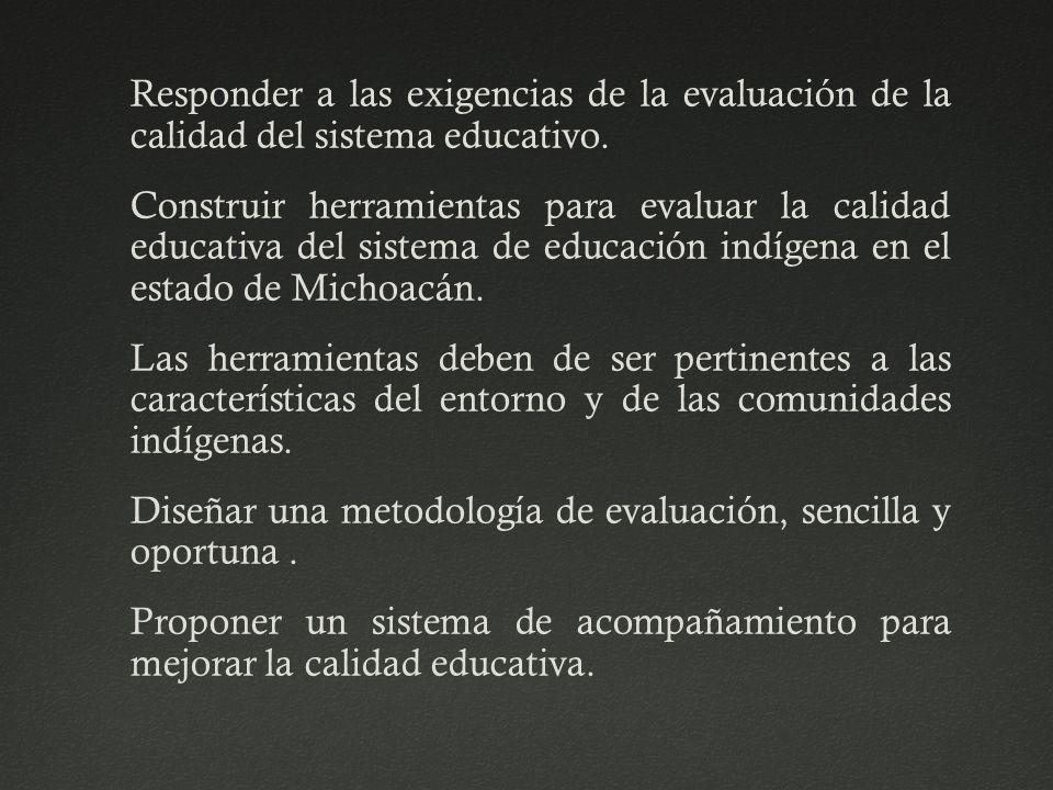 Responder a las exigencias de la evaluación de la calidad del sistema educativo.