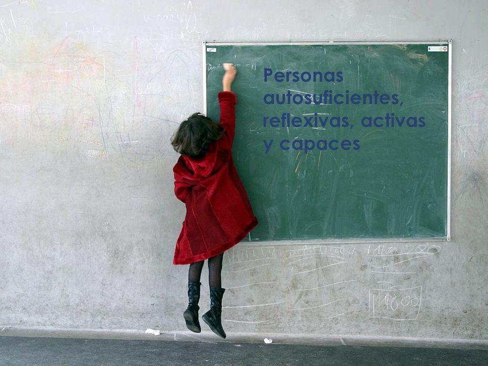 Personas autosuficientes, reflexivas, activas y capaces