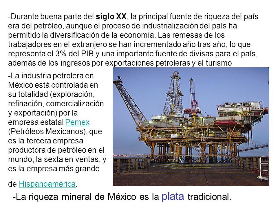 -La riqueza mineral de México es la plata tradicional.