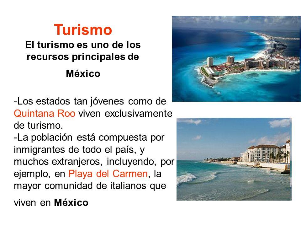 El turismo es uno de los recursos principales de México