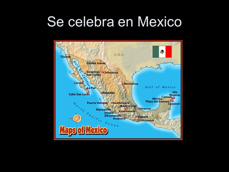 Se celebra en Mexico
