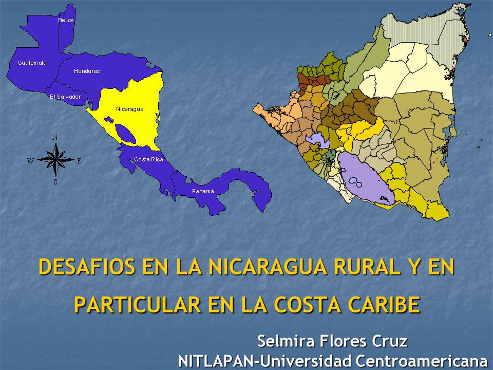 DESAFIOS EN LA NICARAGUA RURAL Y EN PARTICULAR EN LA COSTA CARIBE