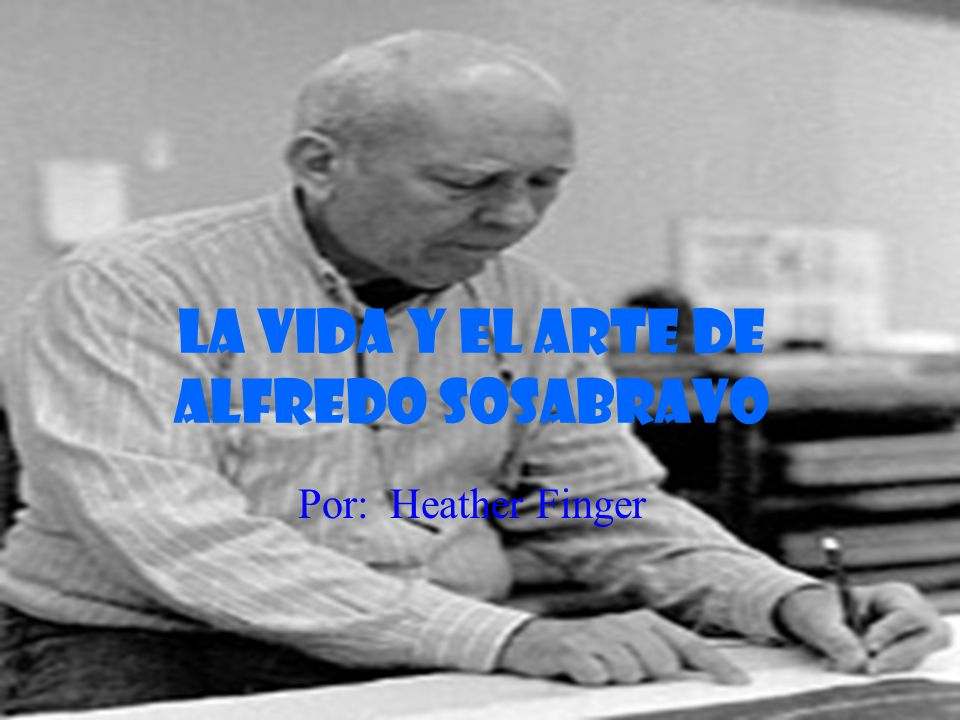 La Vida Y el Arte de Alfredo Sosabravo