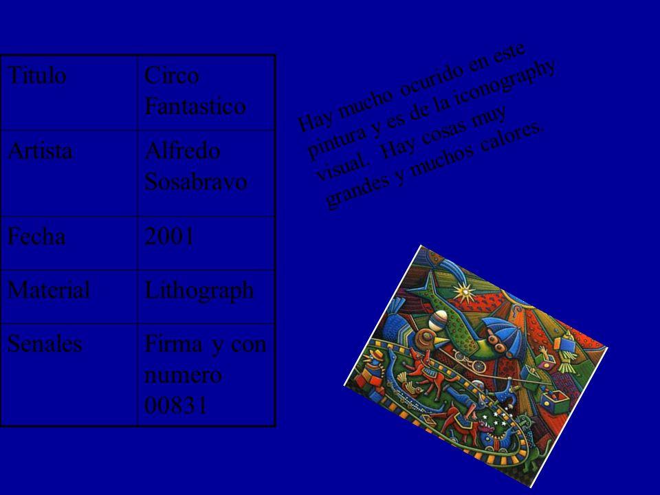 Titulo Circo Fantastico Artista Alfredo Sosabravo Fecha 2001 Material