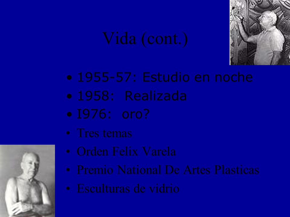 Vida (cont.) 1955-57: Estudio en noche 1958: Realizada I976: oro