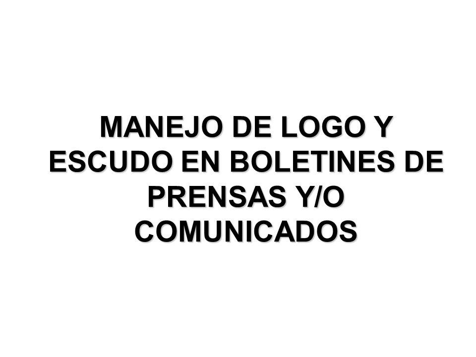 MANEJO DE LOGO Y ESCUDO EN BOLETINES DE PRENSAS Y/O COMUNICADOS