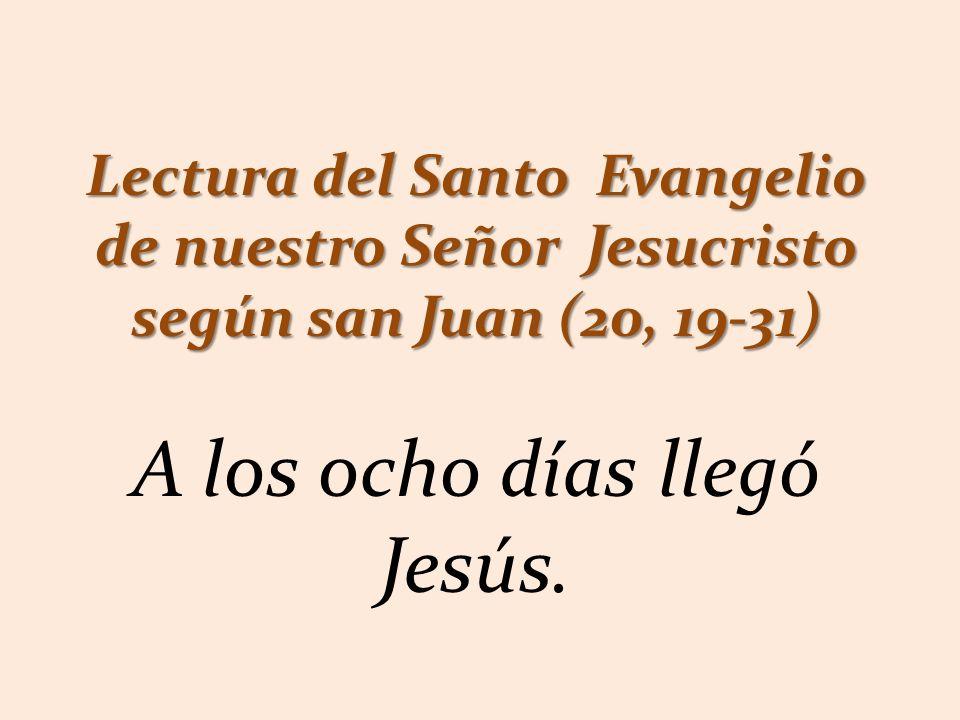 A los ocho días llegó Jesús.