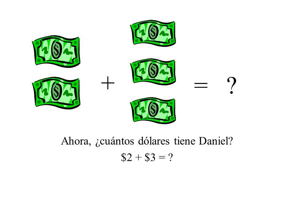 Ahora, ¿cuántos dólares tiene Daniel