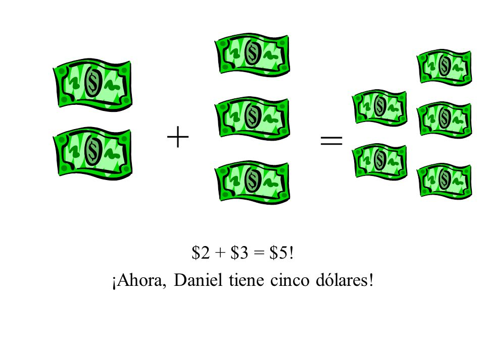 ¡Ahora, Daniel tiene cinco dólares!