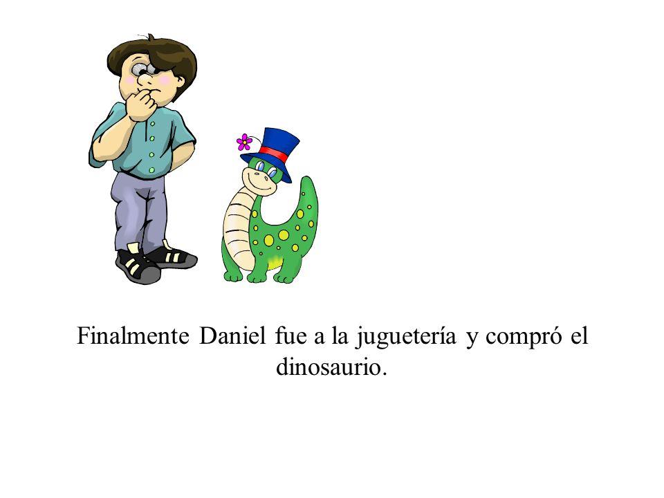 Finalmente Daniel fue a la juguetería y compró el dinosaurio.
