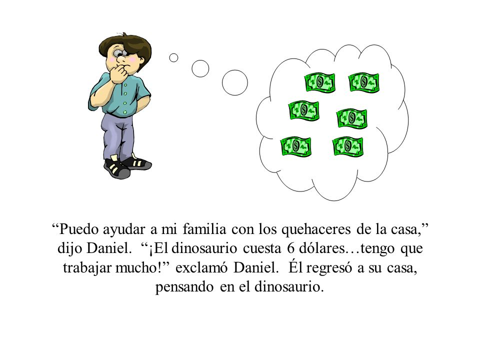 Puedo ayudar a mi familia con los quehaceres de la casa, dijo Daniel