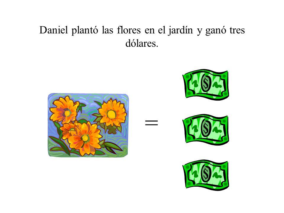 Daniel plantó las flores en el jardín y ganó tres dólares.