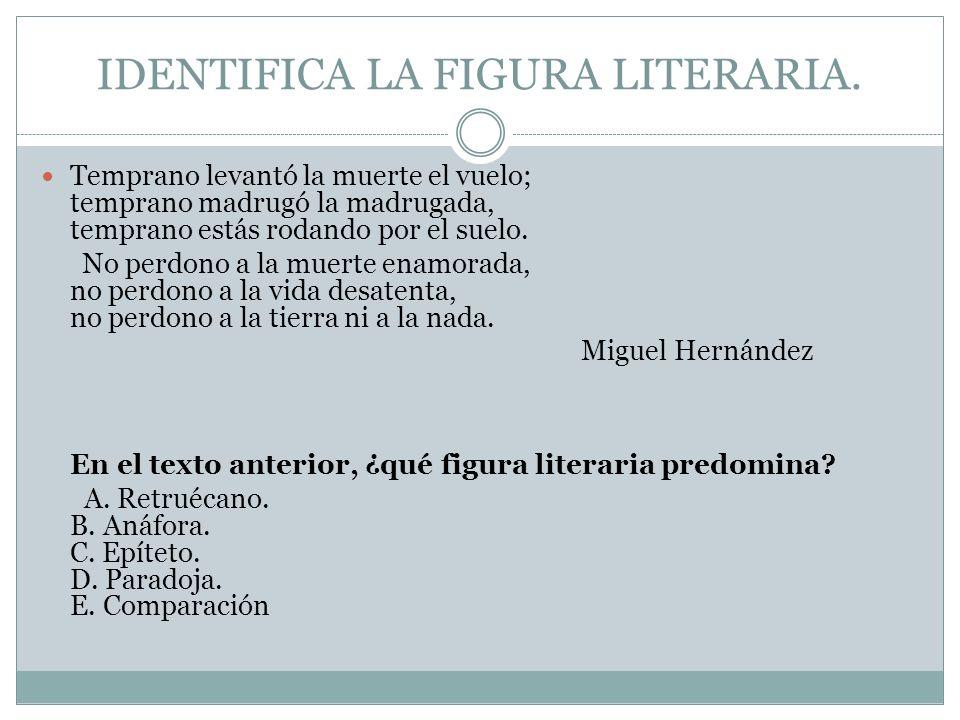IDENTIFICA LA FIGURA LITERARIA.