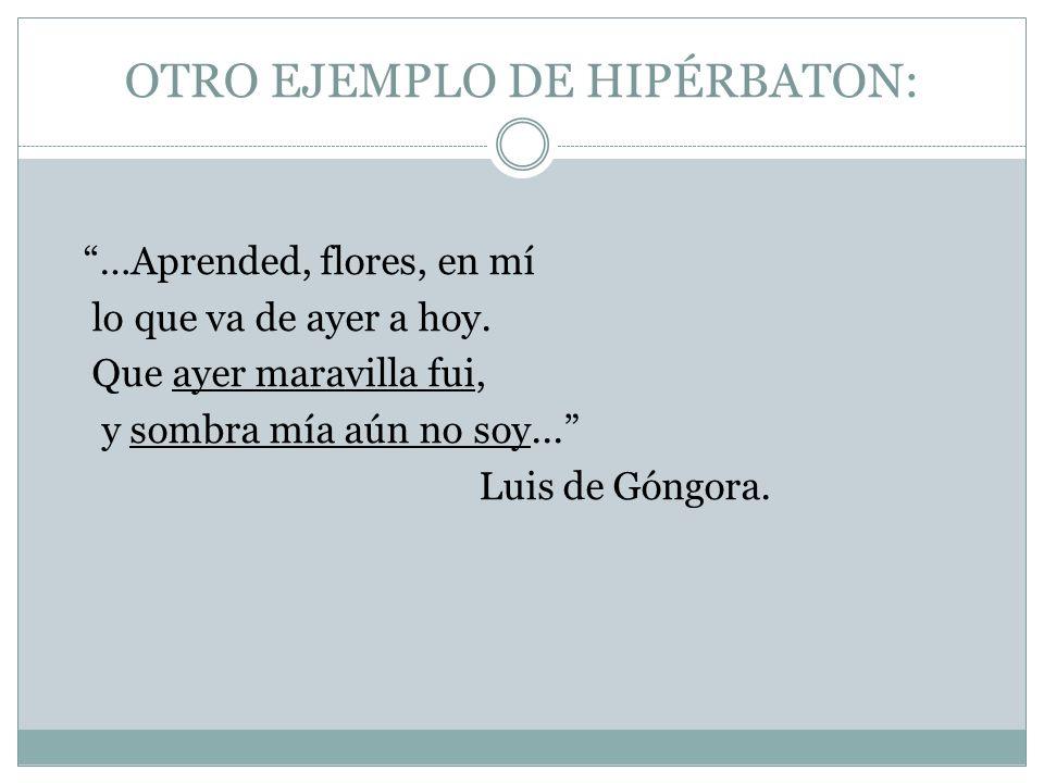 OTRO EJEMPLO DE HIPÉRBATON: