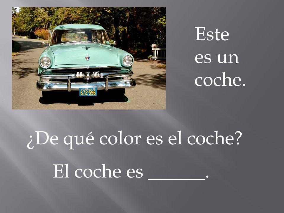 Este es un coche. ¿De qué color es el coche El coche es ______.