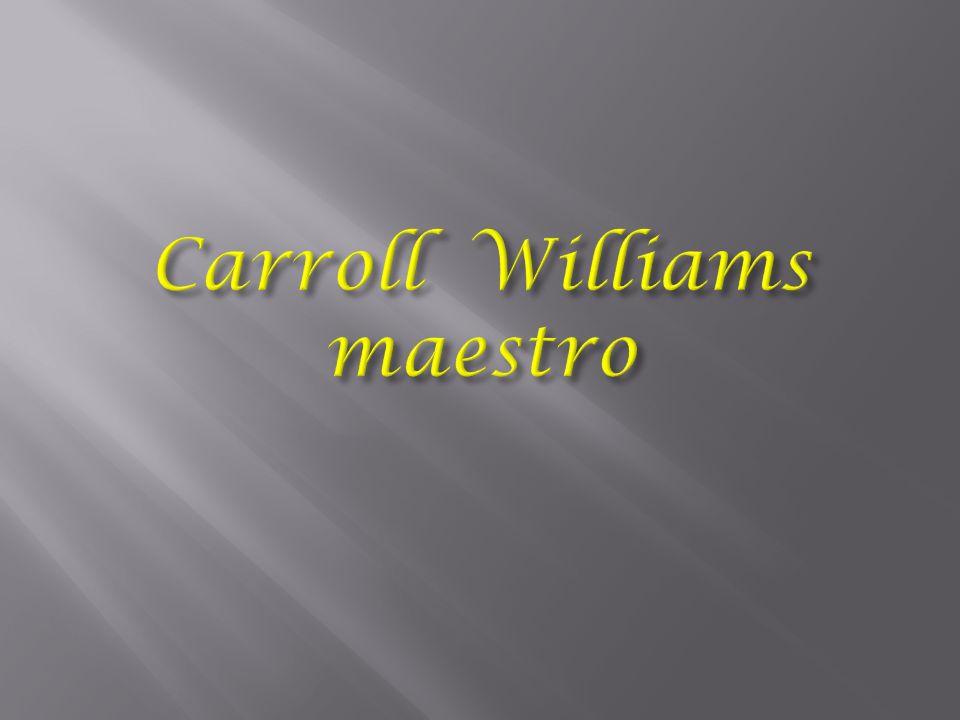 Carroll Williams maestro