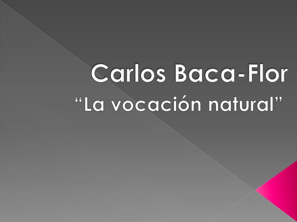 Carlos Baca-Flor La vocación natural