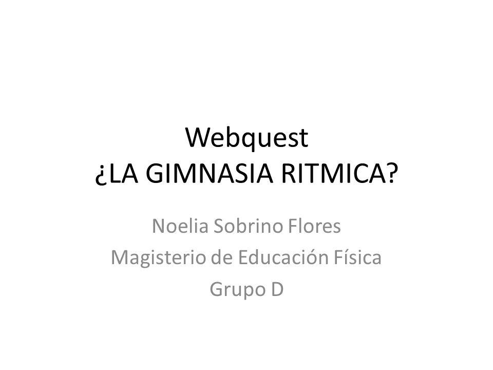Webquest ¿LA GIMNASIA RITMICA