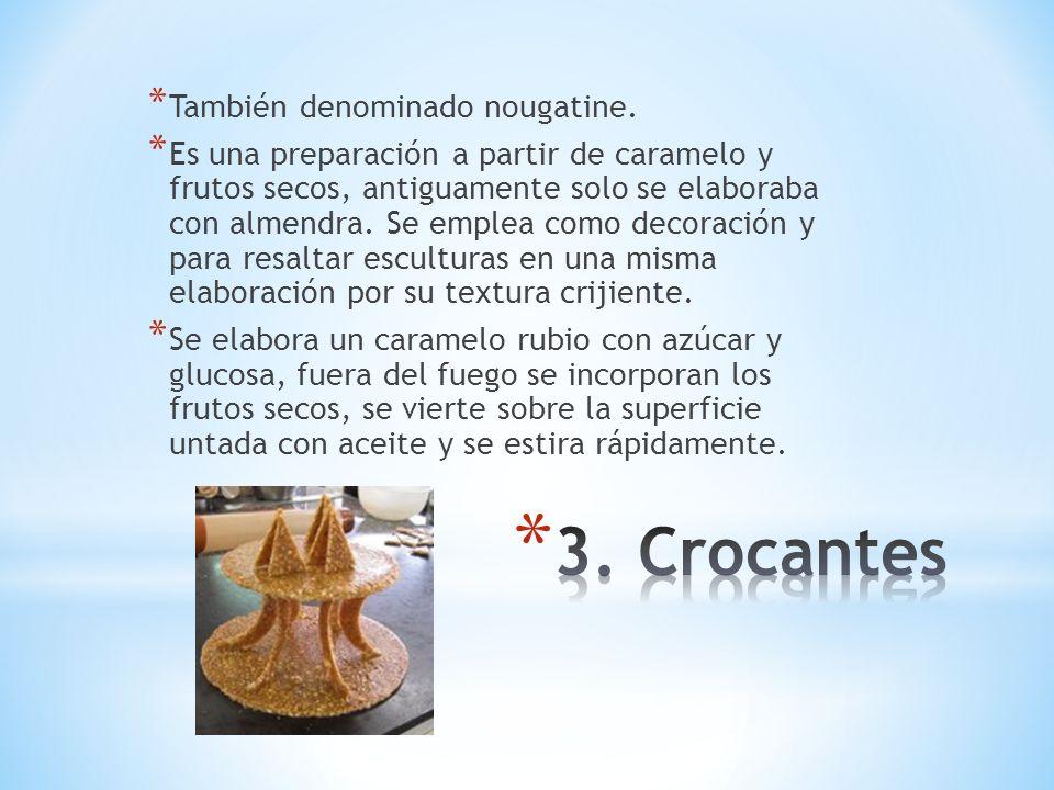 3. Crocantes También denominado nougatine.