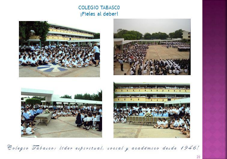 Colegio Tabasco: líder espiritual, social y académico desde 1946!