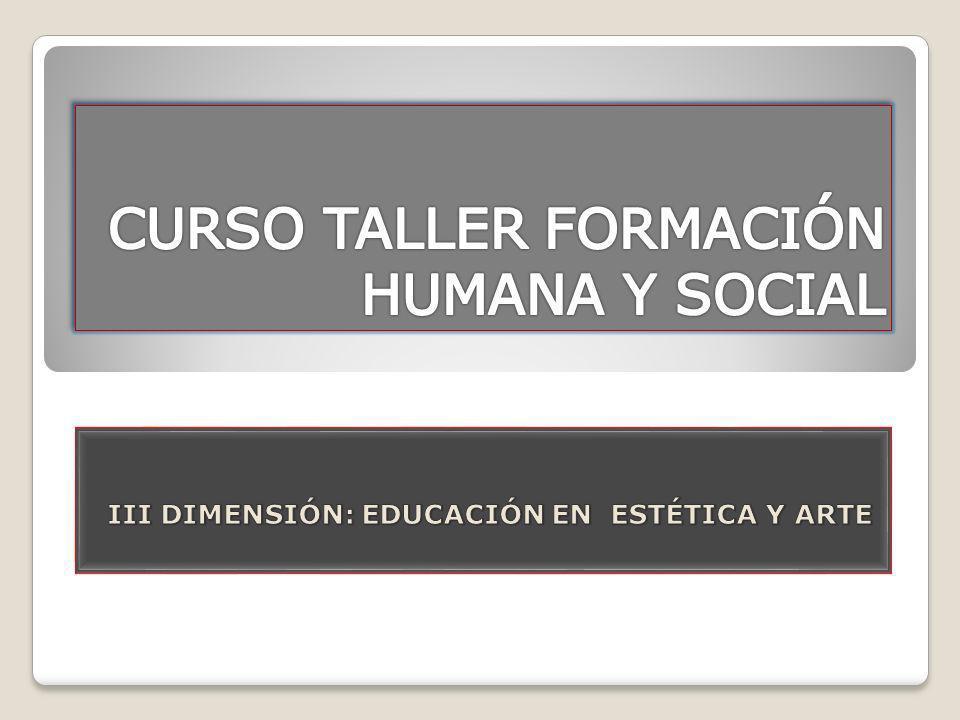 CURSO TALLER FORMACIÓN HUMANA Y SOCIAL