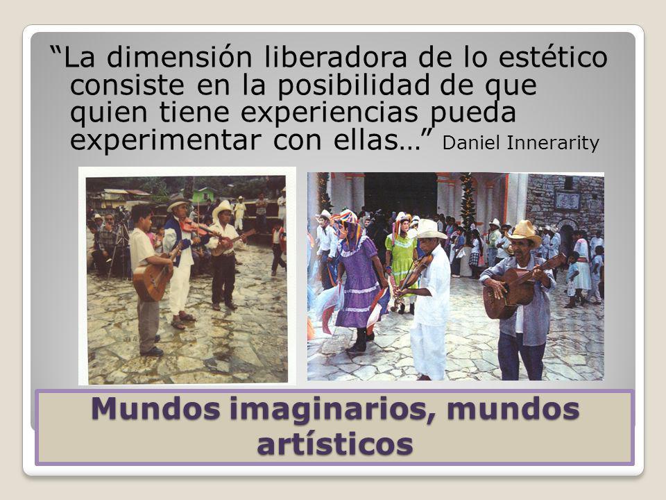 Mundos imaginarios, mundos artísticos