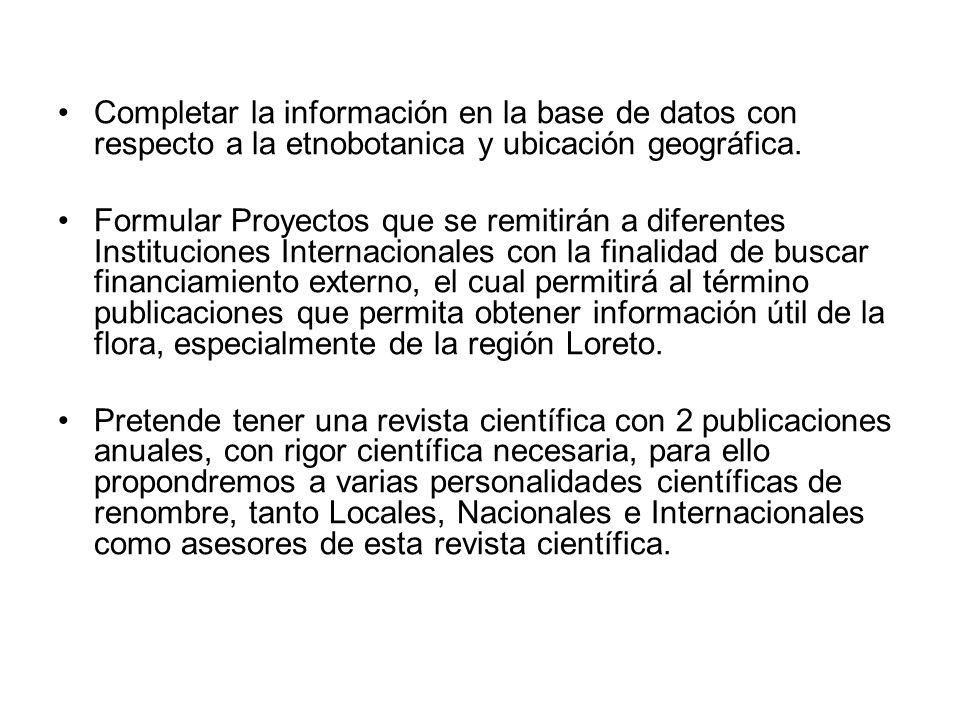 Completar la información en la base de datos con respecto a la etnobotanica y ubicación geográfica.