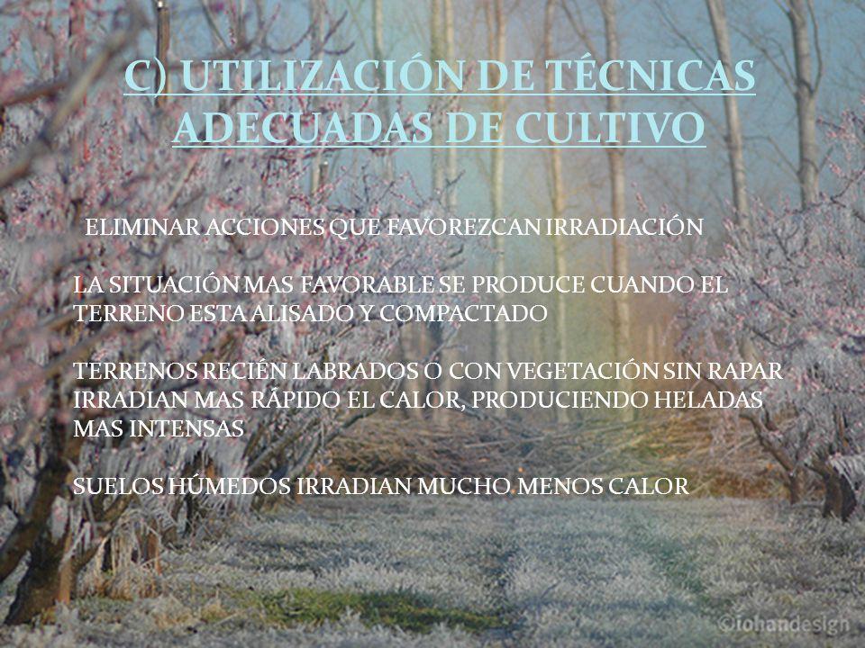C) UTILIZACIÓN DE TÉCNICAS ADECUADAS DE CULTIVO