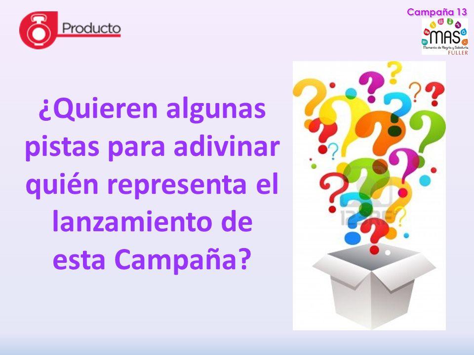Campaña 13 ¿Quieren algunas pistas para adivinar quién representa el lanzamiento de esta Campaña