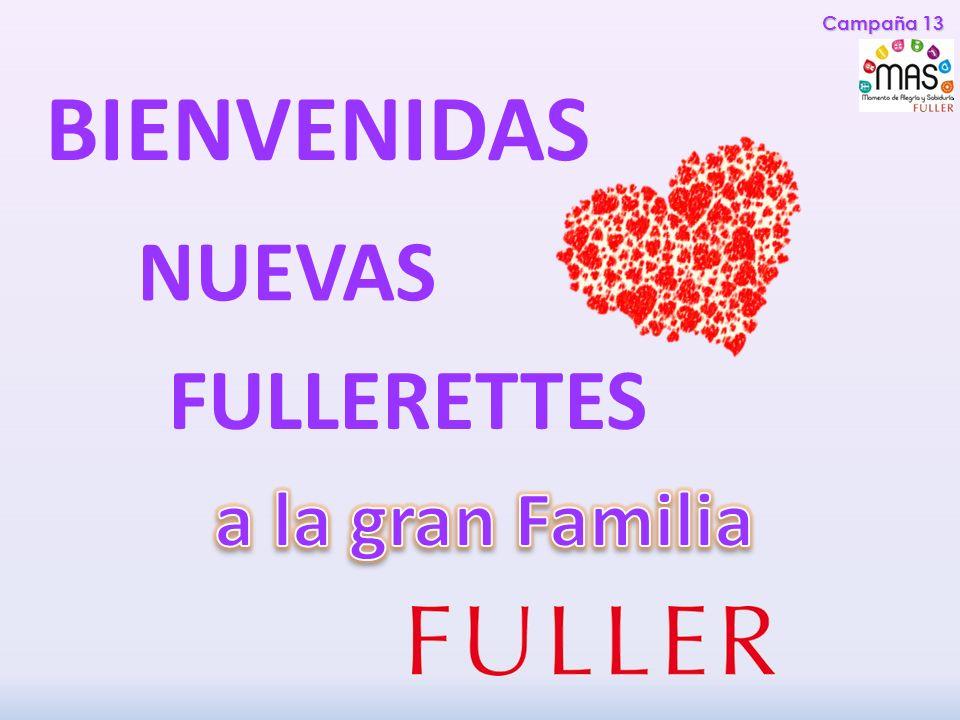 Campaña 13 BIENVENIDAS NUEVAS FULLERETTES a la gran Familia