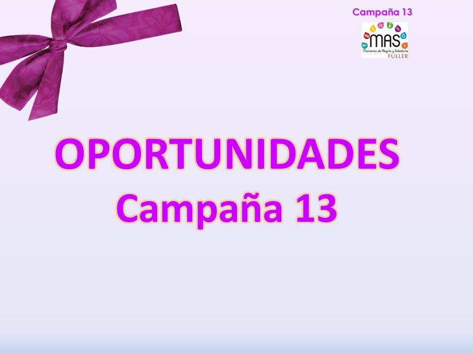 Campaña 13 OPORTUNIDADES Campaña 13