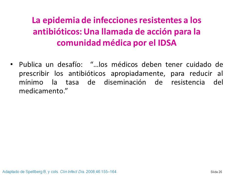 NUEVA La epidemia de infecciones resistentes a los antibióticos: Una llamada de acción para la comunidad médica por el IDSA.