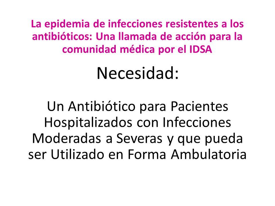 La epidemia de infecciones resistentes a los antibióticos: Una llamada de acción para la comunidad médica por el IDSA