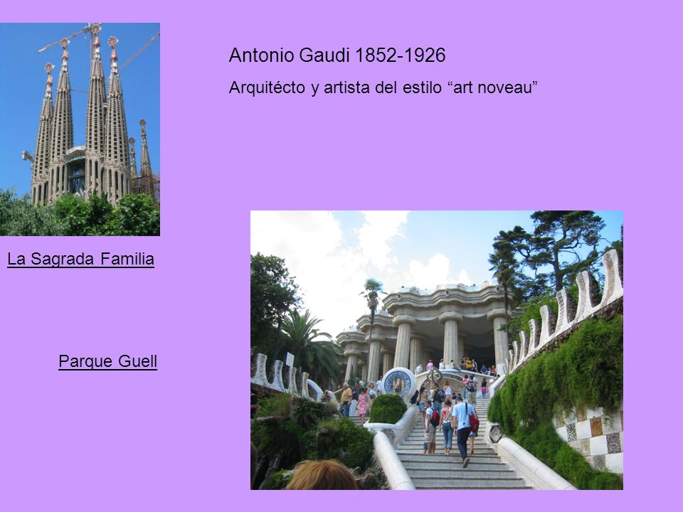 Antonio Gaudi 1852-1926 Arquitécto y artista del estilo art noveau