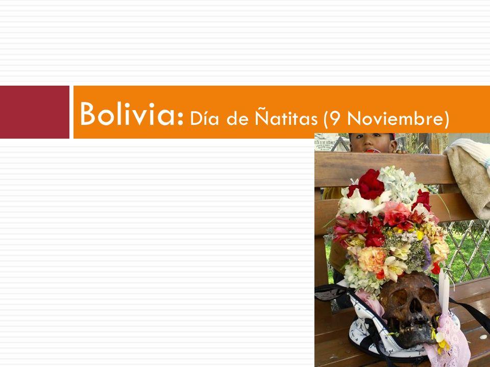 Bolivia: Día de Ñatitas (9 Noviembre)