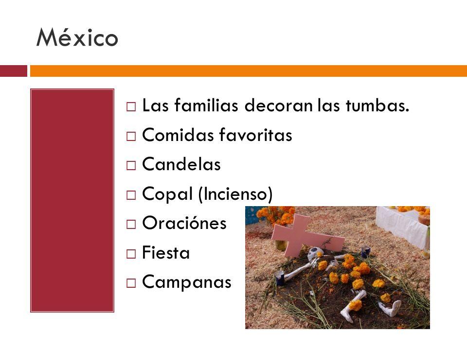 México Las familias decoran las tumbas. Comidas favoritas Candelas
