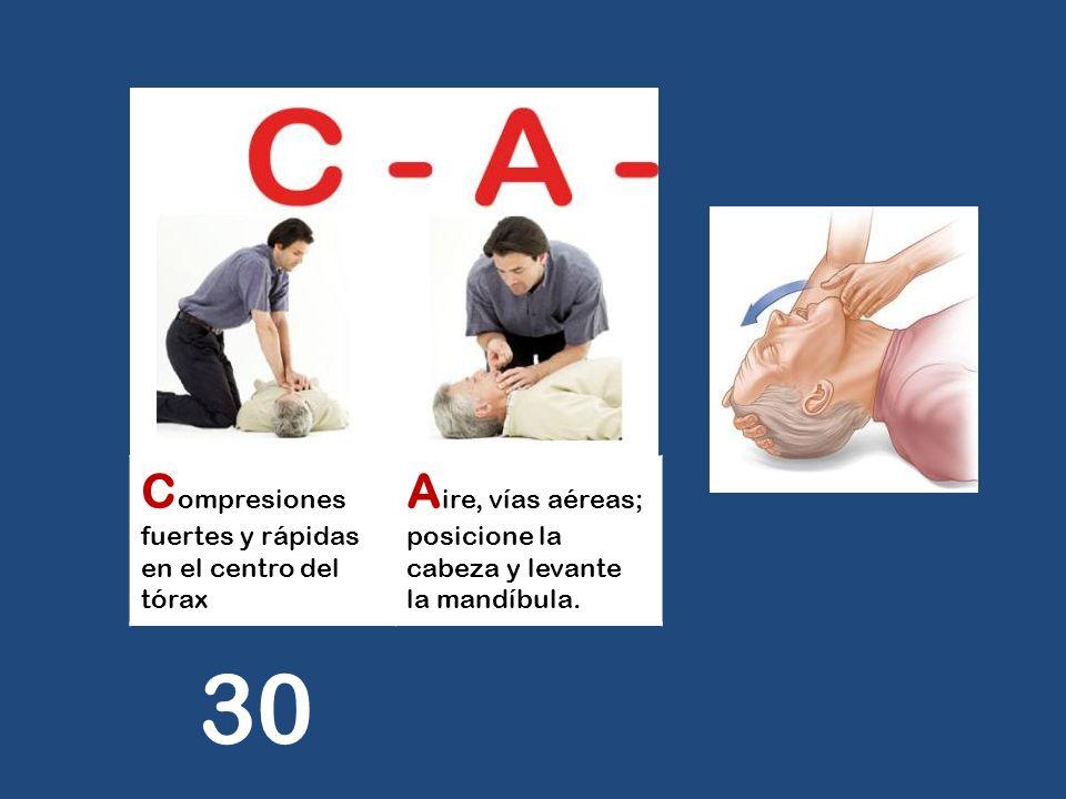30 Compresiones fuertes y rápidas en el centro del tórax