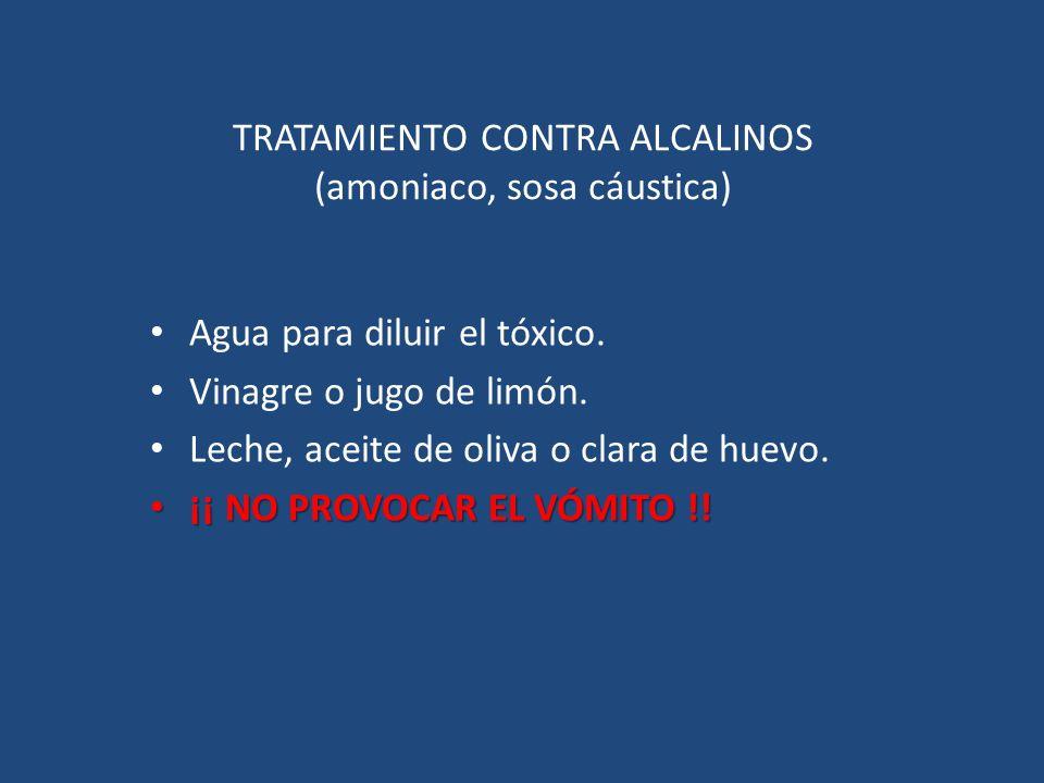 TRATAMIENTO CONTRA ALCALINOS (amoniaco, sosa cáustica)