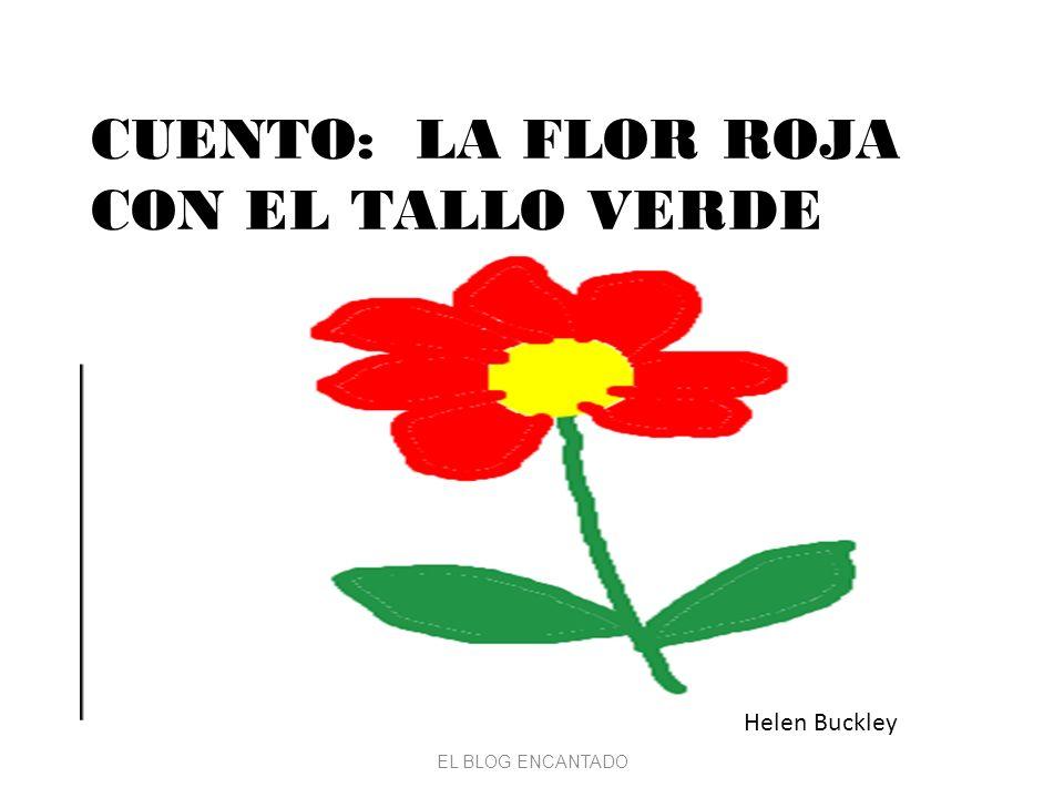 CUENTO: LA FLOR ROJA CON EL TALLO VERDE